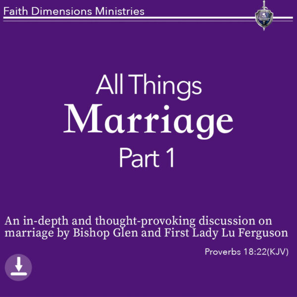 All Things Marriage Part 1