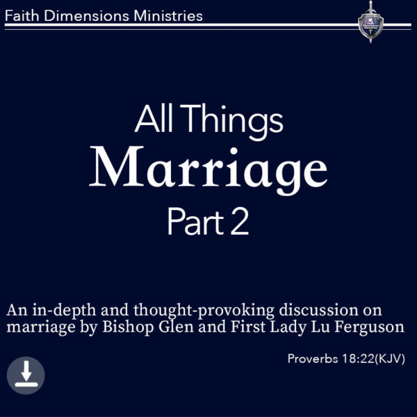 All Things Marriage Part 2