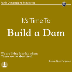 It's time to build a dam